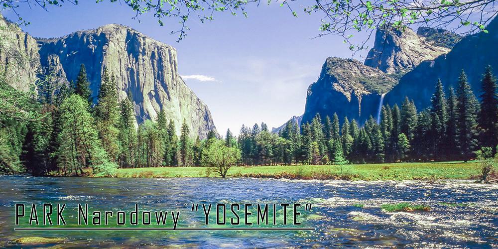 Piękno natury w Parku Narodowym Yosemite